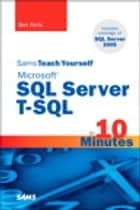 Sams Teach Yourself Microsoft SQL Server T-SQL in 10 Minutes ebook by Ben Forta