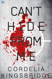 Can't Hide From Me ebook by Cordelia Kingsbridge