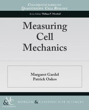 Measuring Cell Mechanics ebook by Gardel, Margaret