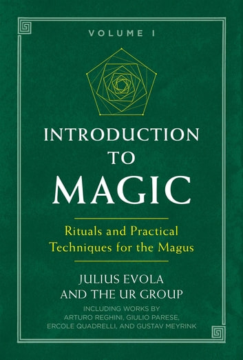Introduction to Magic - Rituals and Practical Techniques for the Magus ebook by Julius Evola,The UR Group