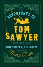 The Adventures of Tom Sawyer and Tom Sawyer Detective ebook by Mark Twain