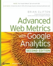 Advanced Web Metrics with Google Analytics ebook by Brian Clifton