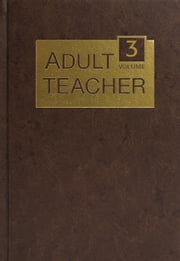 Adult Teacher Volume 3 ebook by Gospel Publishing House