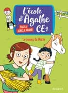 Le poney de Marie - L 'école d Agathe CE1 ebook by Pakita, Aurélie Grand