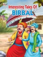 Interesting Tales of Birbal ebook by Prakash Manu