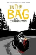 In the Bag ebook by Jim Carrington