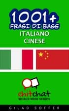 1001+ Frasi di Base Italiano - Cinese eBook by Gilad Soffer