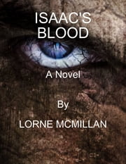 Isaac's Blood ebook by Lorne McMillan
