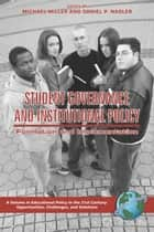 Student Governance and Institutional Policy ebook by Michael T. Miller,Daniel P. Nadler