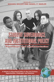 Student Governance and Institutional Policy - Formation and Implementation ebook by Michael T. Miller,Daniel P. Nadler