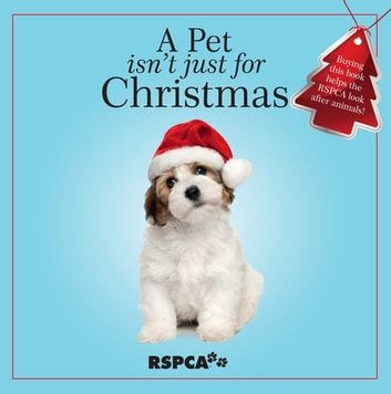 A Pet Isn't Just for Christmas ebook by Various Authors