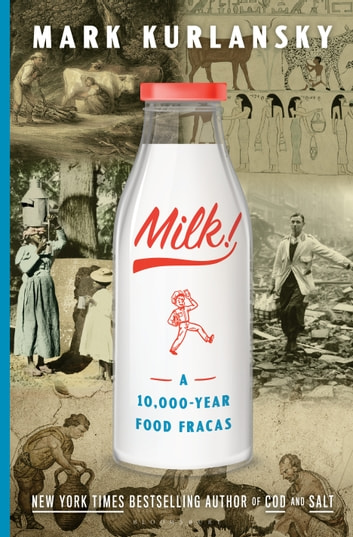 Milk! - A 10,000-Year Food Fracas ebook by Mark Kurlansky