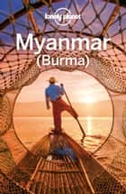 Lonely Planet Myanmar (Burma) ebook by Lonely Planet, David Eimer, Adam Karlin,...