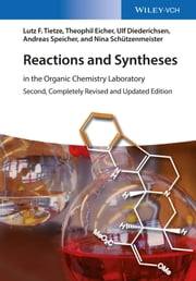 Reactions and Syntheses - In the Organic Chemistry Laboratory ebook by Lutz F. Tietze,Theophil Eicher,Ulf Diederichsen,Andreas Speicher,Nina Schützenmeister