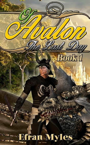 The Last Day of Avalon ebook by Efran Myles