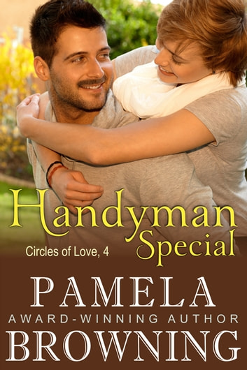 Handyman Special (Circles of Love Series, Book 4) ebook by Pamela Browning
