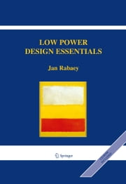 Low Power Design Essentials ebook by Jan Rabaey