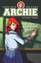 Archie Vol. 3 ebook by Mark Waid, Veronica Fish
