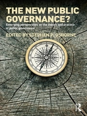 The New Public Governance? - Emerging Perspectives on the Theory and Practice of Public Governance ebook by Stephen P. Osborne