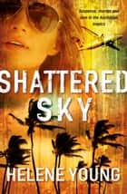 Shattered Sky ebook by Helene Young