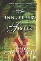 The Innkeeper's Sister - A Romance Novel ebook by Linda Goodnight