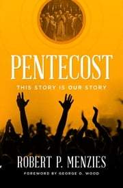 Pentecost - This Story is Our Story ebook by Robert Menzies