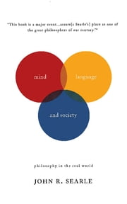 Mind, Language And Society - Philosophy In The Real World ebook by John R Searle