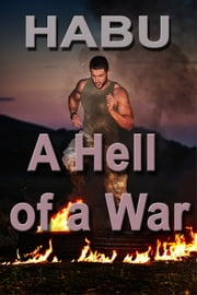 A Hell of a War ebook by Habu
