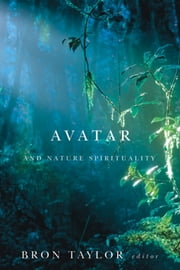 Avatar and Nature Spirituality ebook by Bron Taylor