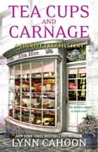 Tea Cups and Carnage 電子書 by Lynn Cahoon