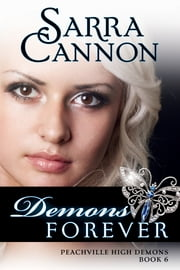 Demons Forever - (Peachville High Demons, #6) ebook by Sarra Cannon