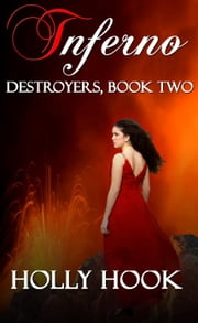 Inferno - Destroyers Series, #2 ebook by Holly Hook