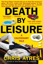 Death by Leisure - A Cautionary Tale ebook by Chris Ayres