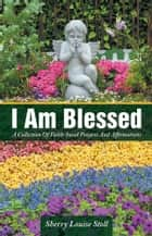I Am Blessed ebook by Sherry Louise Stoll