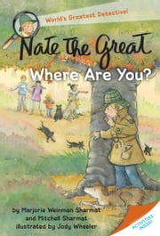 Nate the Great, Where Are You? ebook by Marjorie Weinman Sharmat,Mitchell Sharmat,Jody Wheeler