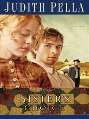 Sister's Choice (Patchwork Circle Book #2) ebook by Judith Pella