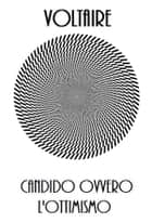 Candido ovvero l'ottimismo ebook by Voltaire