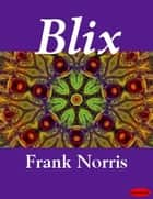 Blix ebook by Frank Norris