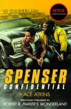 Spenser Confidential - Now a NETFLIX film starring Mark Wahlberg ebook by Ace Atkins