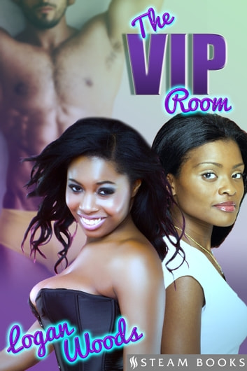 The VIP Room ebook by Logan Woods,Steam Books