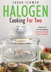 Halogen Cooking For Two ebook by Sarah Flower
