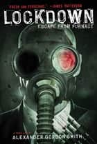 Lockdown - Escape from Furnace 1 ebook by Alexander Gordon Smith