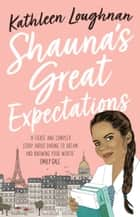 Shauna's Great Expectations 電子書籍 by Kathleen Loughnan