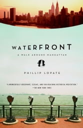 Waterfront - A Walk Around Manhattan ebook by Phillip Lopate