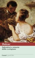 Splendori e miserie delle cortigiane ebook by Francesco Niederberger,Anna Premoli,Honoré de Balzac