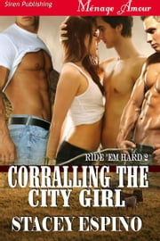 Corralling the City Girl ebook by Stacey Espino
