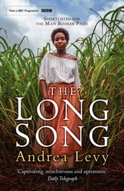 The Long Song - Now A Major BBC Drama ebook by Andrea Levy