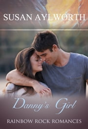 Danny's Girl - Rainbow Rock Romances ebook by Susan Aylworth
