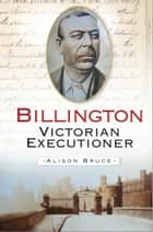 Billington - Victorian Executioner ebook by Alison Bruce