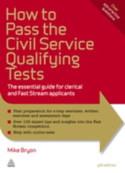 How to Pass the Civil Service Qualifying Tests - The Essential Guide for Clerical and Fast Stream Applicants ebook by Mike Bryon
